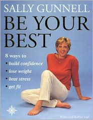 Be Your Best: 8 Ways to Build Confidence, Lose Weight, Beat Stress, Get Fit