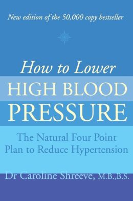 How to Lower High Blood Pressure: The Natural Way to Reduce Hypertension