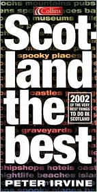 Scotland the Best!: More Than 2002 of the Very Best Things to Do in Scotland