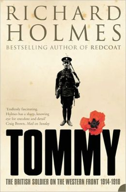 Tommy: The British Soldier on the Western Front, 1914-1918