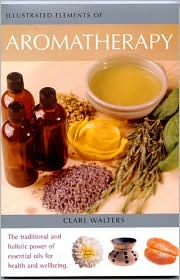 Illustrated Elements of Aromatherapy