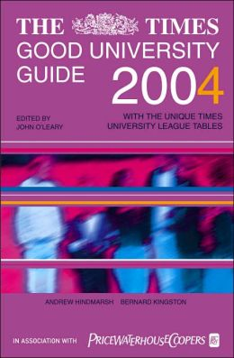 Good University Guide 2004: With the Unique Times University League Tables