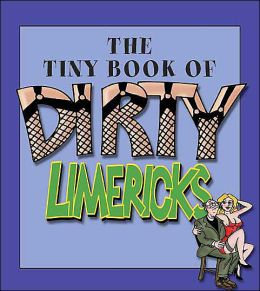 Tiny Book of Dirty Limericks