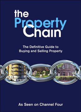The Chain: The Definitive Guide to Buying and Selling Property
