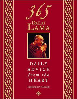 365 Dalai Lama: Daily Advice from the Heart: Inspiring New Teachings