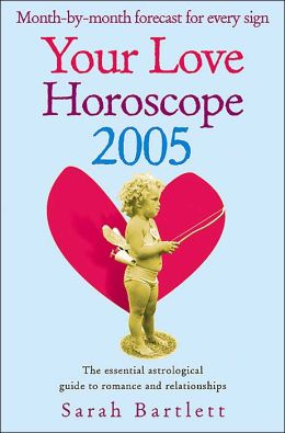 Your Love Horoscope 2005: The Essential Astrological Guide to Romance and Relationships