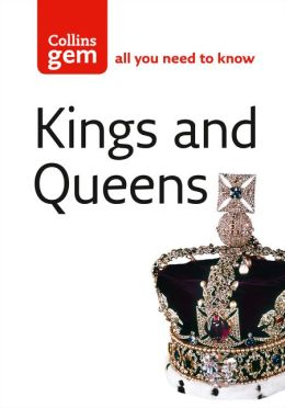 Kings and Queens: An Illustrated Guide to British Monarchs