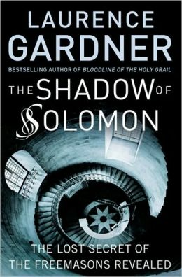 The Shadow of Solomon : The Lost Secret of the Freemasons Revealed