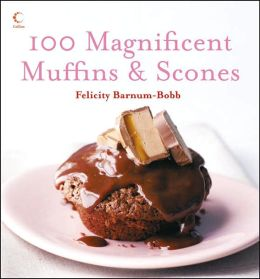 100 Magnificent Muffiins and Scones