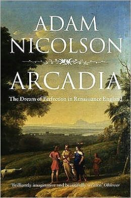 Arcadia: The Dream of Perfection in Renaissance England