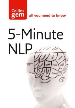 Collins Gem 5-Minute Nlp: Practise Positive Thinking Every Day