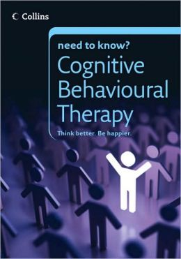 Collins Need to Know?: Cognitive Behavioural Therapy