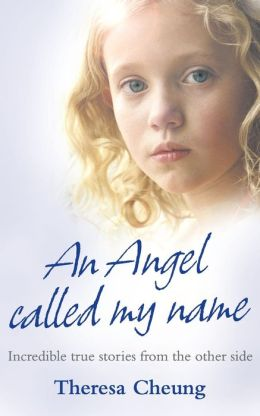 Angel Called My Name: Incredible True Stories from the Other Side