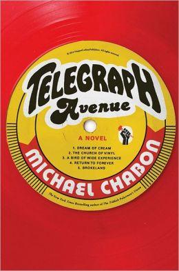 Telegraph Avenue. by Michael Chabon