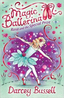 Rosa and the Special Prize (Magic Ballerina: Rosa Series #4)
