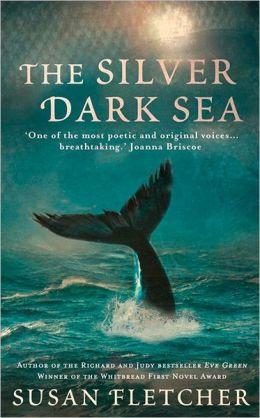 The Silver Dark Sea. by Susan Fletcher