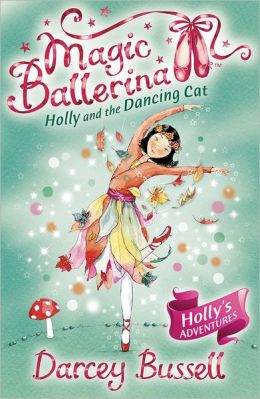 Holly and the Dancing Cat (Magic Ballerina: Holly Series #1)