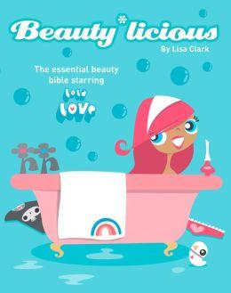 Beauty*Licious (Lola Love Series)