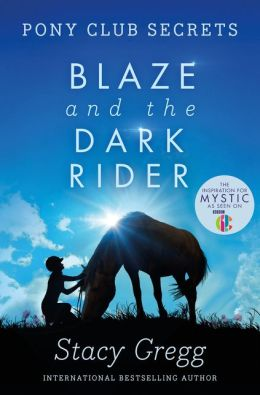 Blaze and the Dark Rider (Pony Club Secrets, Book 2)