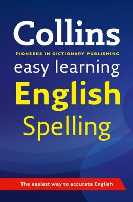 Collins Easy Learning Dictionaries: Collins Easy Learning English Spelling