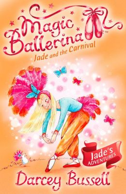 Jade and the Carnival (Magic Ballerina: Jade Series #4)