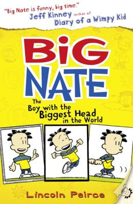 The Boy with the Biggest Head in the World (Big Nate Series)