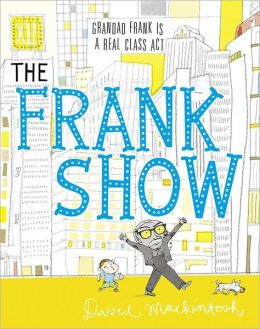 The Frank Show. by David Mackintosh