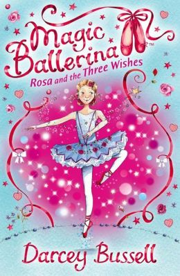 Rosa and the Three Wishes (Magic Ballerina: Rosa Series #6)