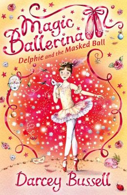 Delphie and the Masked Ball (Magic Ballerina: Delphie Series #3)