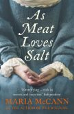 Book Cover Image. Title: As Meat Loves Salt, Author: Maria McCann