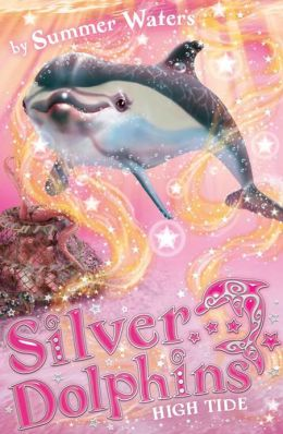 High Tide (Silver Dolphins, Book 9)