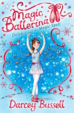 Delphie and the Magic Spell (Magic Ballerina: Delphie Series #2)
