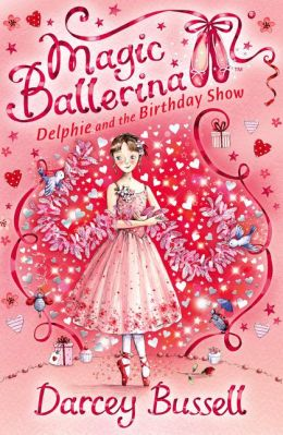Delphie and the Birthday Show (Magic Ballerina: Delphie Series #6)