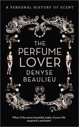 Perfume Lover: A Personal Story of Scent