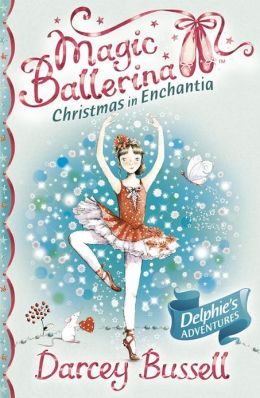 Christmas in Enchantia (Magic Ballerina: Delphie Series)