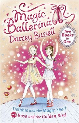 Delphie and the Magic Spell / Rosa and the Golden Bird (2-In-1) (Magic Ballerina)