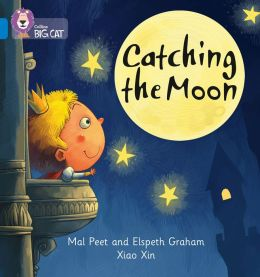 Catching the Moon. Mal Peat and Elspeth Graham