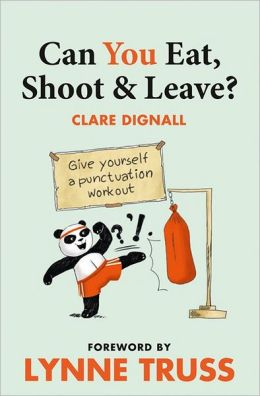 Collins Can You Eat, Shoot and Leave?. Clare Dignall, Lynne Truss