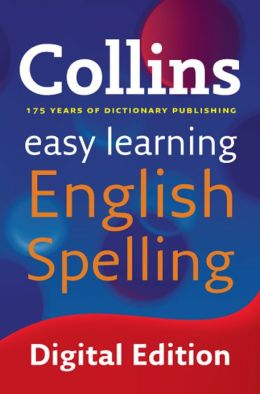 Collins Easy Learning English Spelling (Collins Easy Learning Dictionaries)
