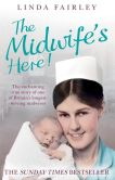 Linda Fairley - The Midwife's Here!: The Enchanting True Story of One of Britain's Longest Serving Midwives