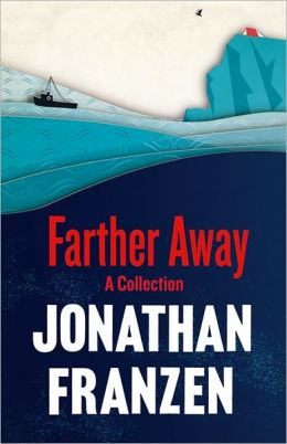 Farther Away. Jonathan Franzen