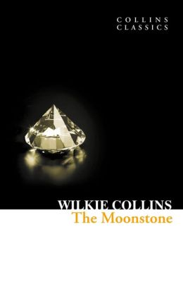 The Moonstone (Collins Classics)