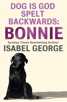 DOG Is GOD Spelt Backwards: Bonnie