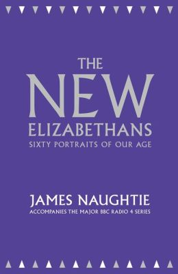 The New Elizabethans: Sixty Portraits of our Age