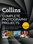 Book Cover Image. Title: Collins Complete Photography Projects, Author: John Garrett