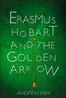 Erasmus Hobart and the Golden Arrow