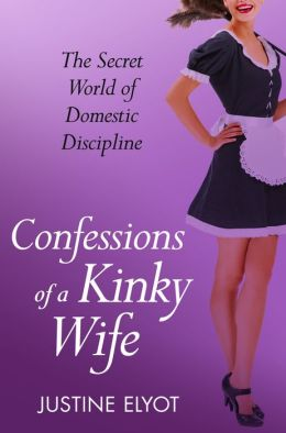 Confessions of a Kinky Wife (A Secret Diary Series)