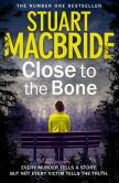 Book Cover Image. Title: Close to the Bone (Special Edition) (Logan McRae, Book 8), Author: Stuart MacBride