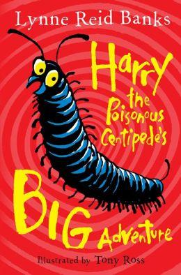 Harry the Poisonous Centipede's Big Adventure