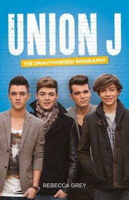 Union J: The Unauthorised Biography